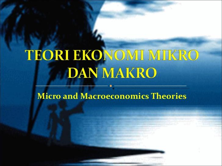 tentang ekonomi makro dan ekonomi mikro