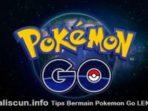 tips bermain pokemon go lengkap