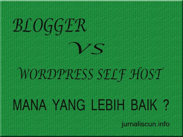 blogger vs wordpress self host mana yang lebih baik ?