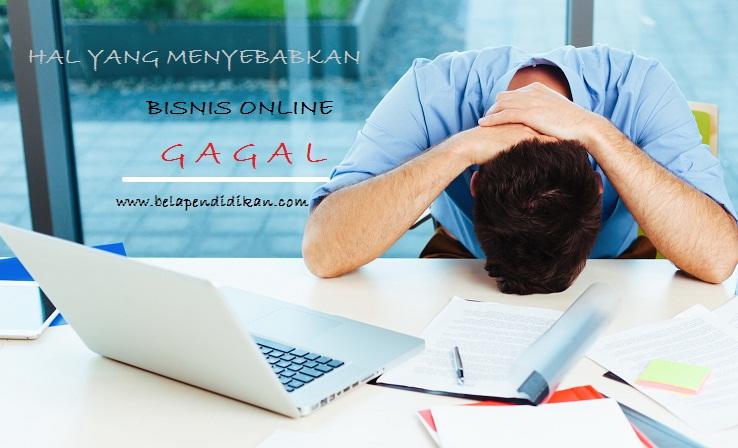 Beberapa hal yang menyebabkan bisnis online gagal
