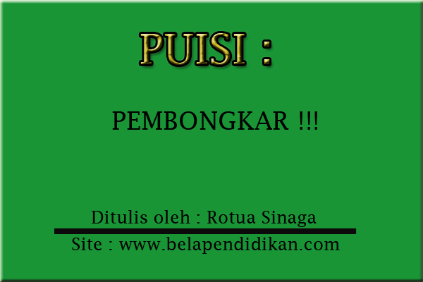Puisi : Pembongkar