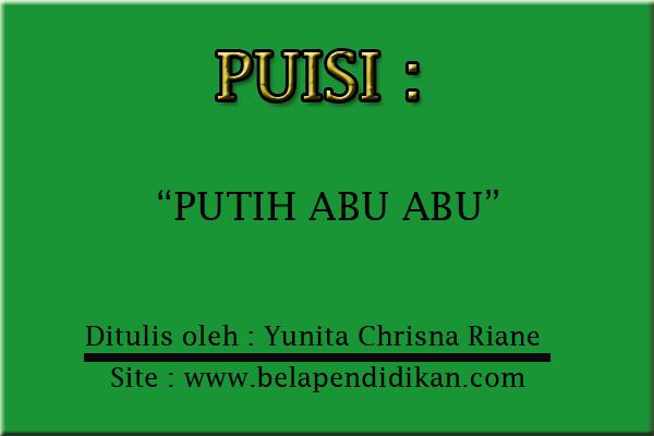 Puisi : Putih Abu Abu