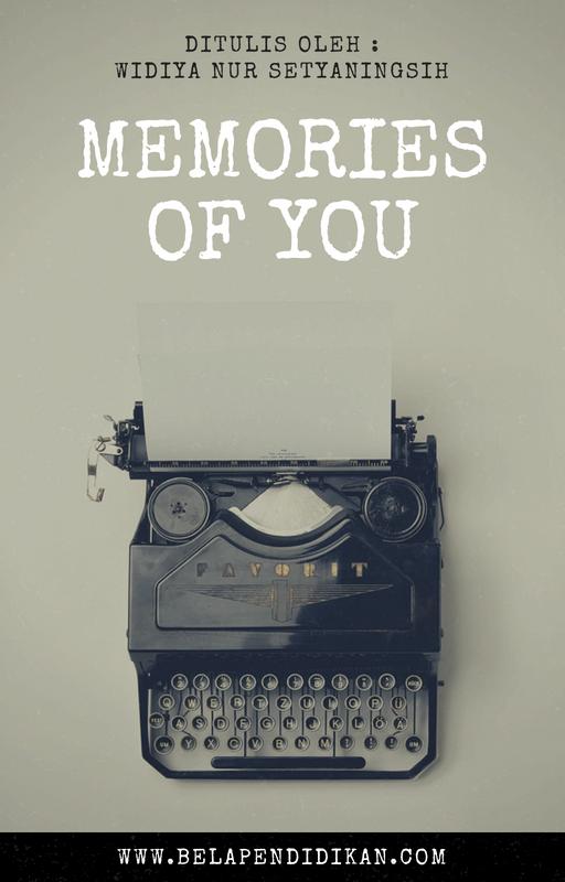 Cerpen : Memories Of You