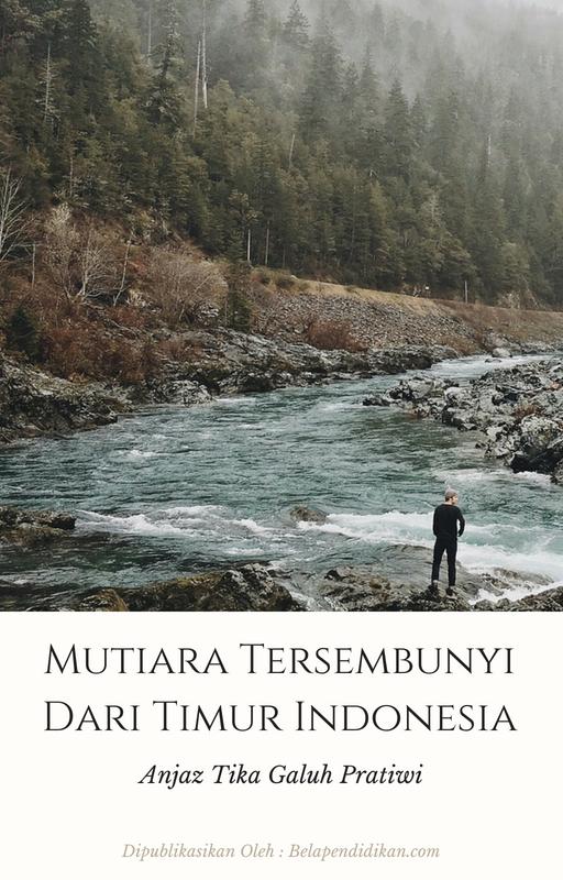 Cerpen : Mutiara tersembunyi dari timur Indonesia