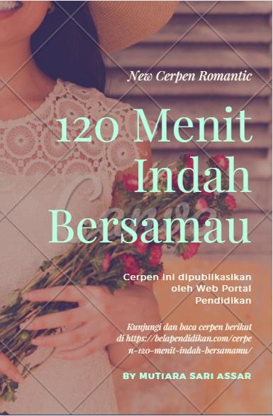 Cerpen : 120 menit indah bersamamu