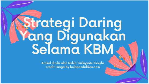 strategi daring yang digunakan selama proses KBM