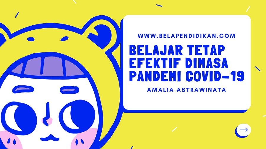 Amalia Astrawinata - Belajar tetap efektif dimasa pandemi covid 19
