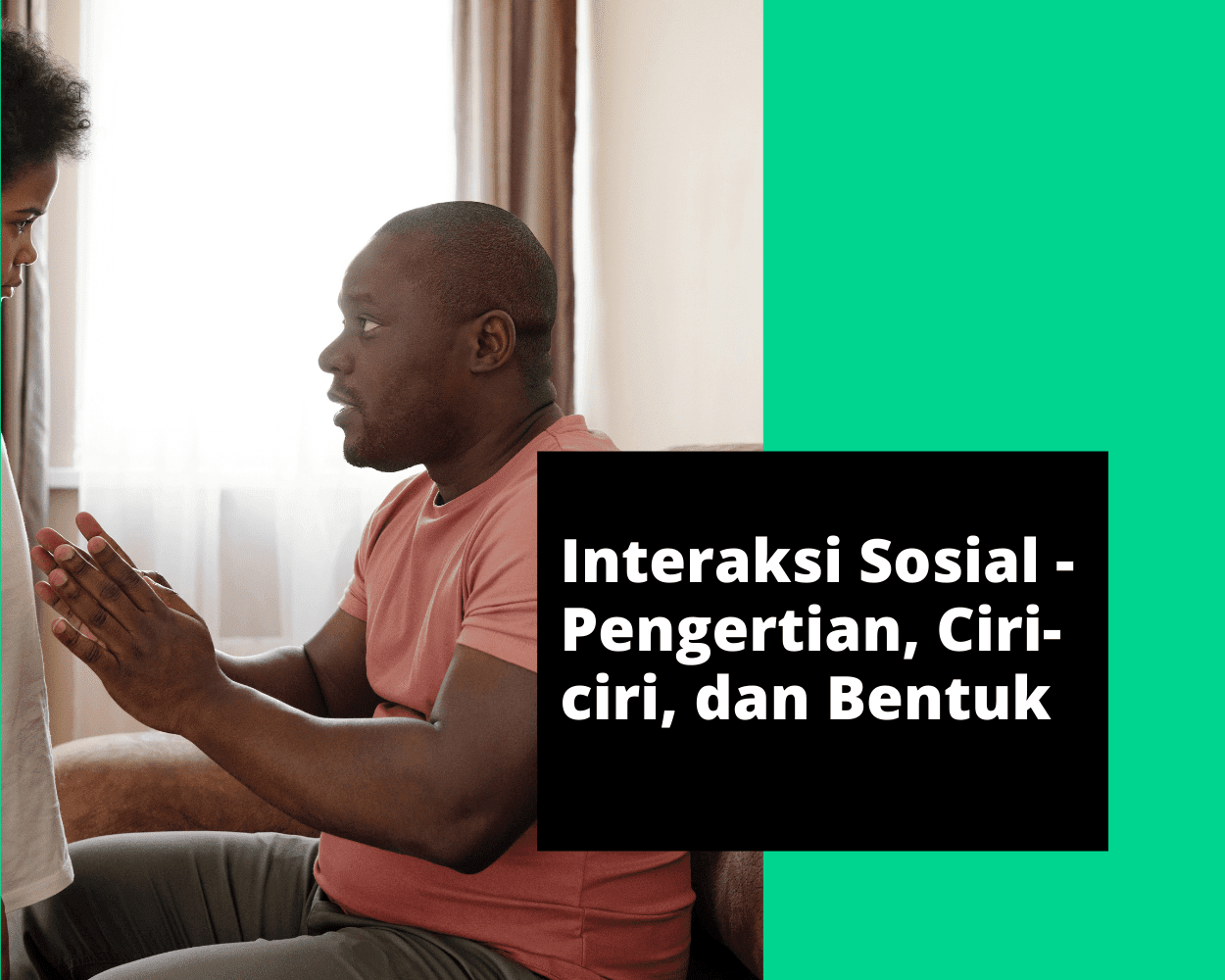 interaksi sosial - pengertian, ciri ciri dan bentuk