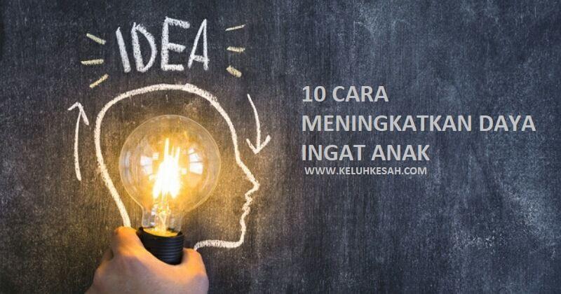 10 cara meningkatkan daya ingat anak