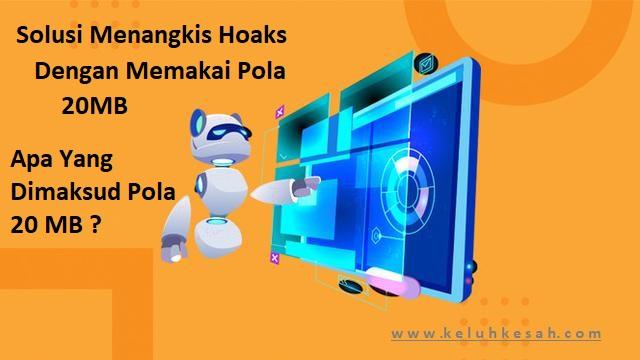 Pola 20MB merupakan solusi menangkis penyebaran hoaks di kalangan remaja